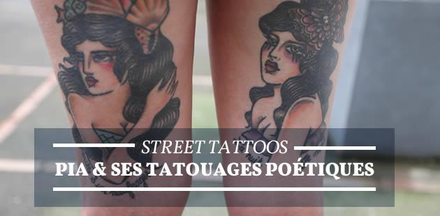 Street Tattoos — Pia & ses tatouages poétiques