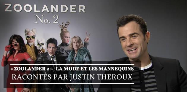 «Zoolander 2», la mode et les mannequins racontés par Justin Theroux