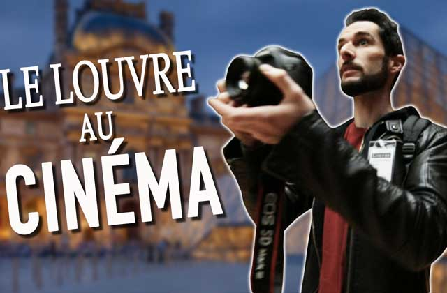 Le Fossoyeur de Films vous emmène au Louvre… et au cinéma!