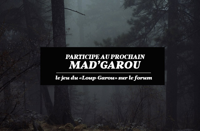 Participe au prochain Mad'Garou ce samedi 20 février!