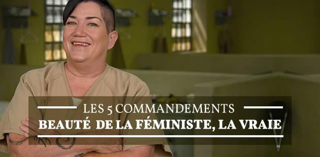Les 5 commandements beauté de la féministe, la vraie