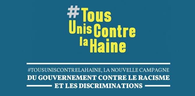 #TousUnisContreLaHaine, la nouvelle campagne du gouvernement contre le racisme et les discriminations