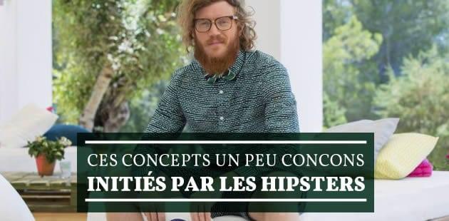 Les hipsters et les concepts un peu concons qu'ils ont initiés
