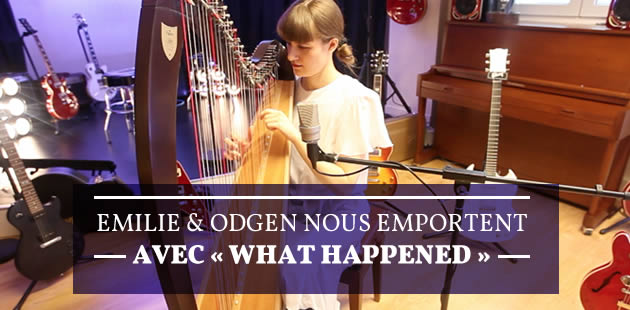 Emilie & Ogden nous emportent avec « What Happened »
