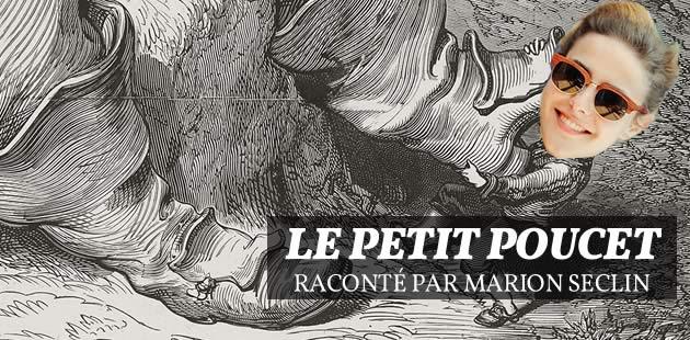 « Le Petit Poucet » de Perrault raconté par Marion