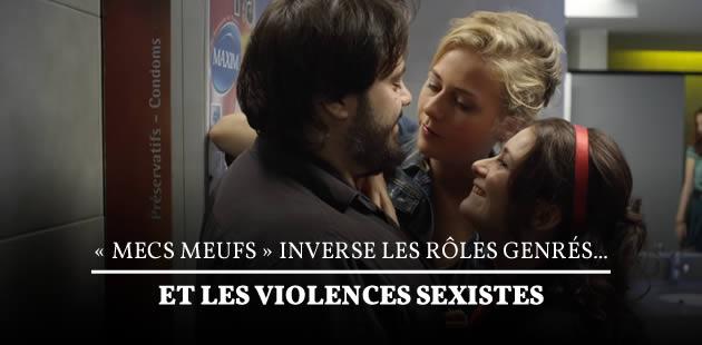 « MECS MEUFS » inverse les rôles genrés… et les violences sexistes