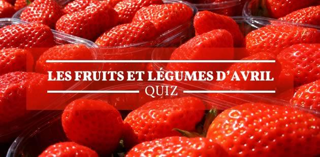 Quizz — Les fruits et légumes d'avril