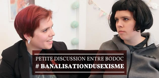 Petite discussion entre Bodoc #BanalisationDuSexisme