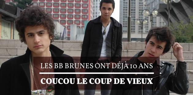 Les BB Brunes ont déjà 10 ans : coucou le coup de vieux