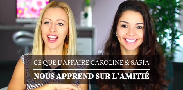 Ce que l'affaire Caroline & Safia nous apprend sur l'amitié—La leçon de la semaine, par Sophie Riche