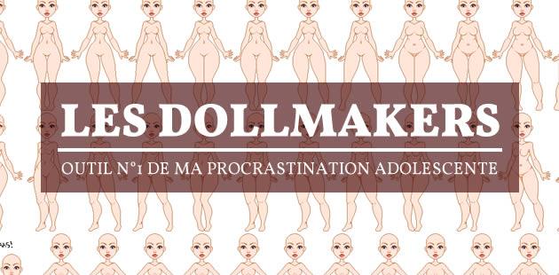 Les DollMakers, outil n°1 de ma procrastination adolescente
