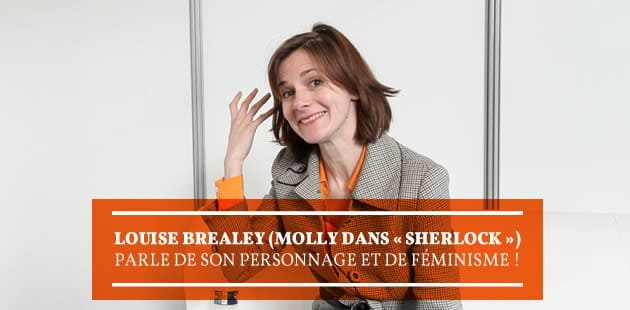 Louise Brealey (Molly dans «Sherlock») parle de son personnage et de féminisme !