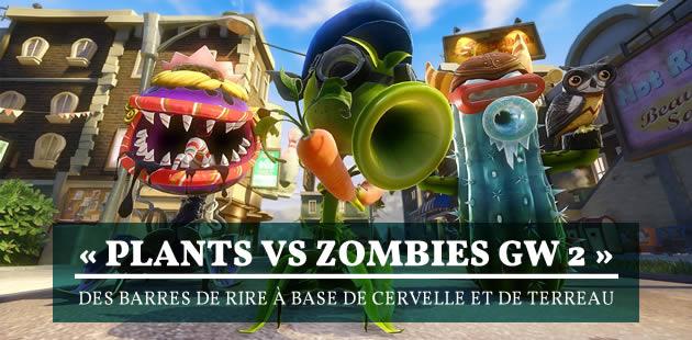 «Plants vs Zombies GW 2 », des barres de rire à base de cervelle et de terreau