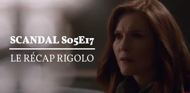 big-scandal-s05e17-recap-rigolo