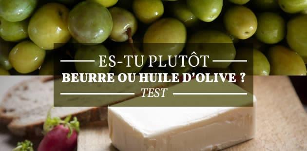 Test—Es-tu plutôt beurre ou huile d'olive?