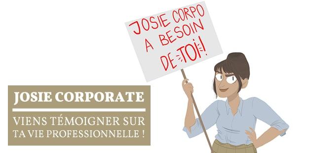 Josie Corporate raconte sa vie professionnelle sans tabous ni complexes