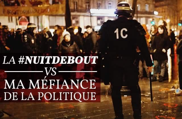 Comment la #NuitDebout a vaincu ma méfiance de la politique