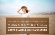 Les coups de cœur de la rédac chez Clo&Se by Monshowroom—5 bons d'achats de 75€ à gagner!