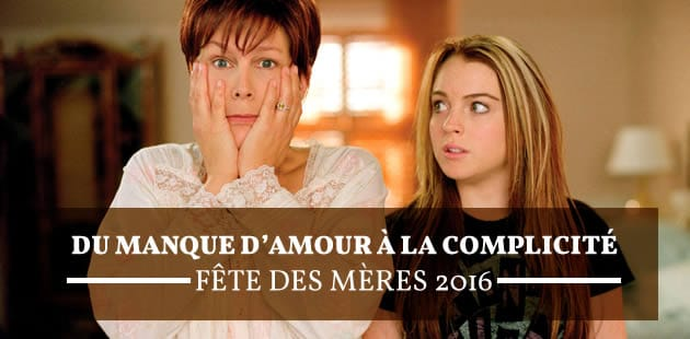 Du manque d'amour à la complicité—Fête des mères 2016