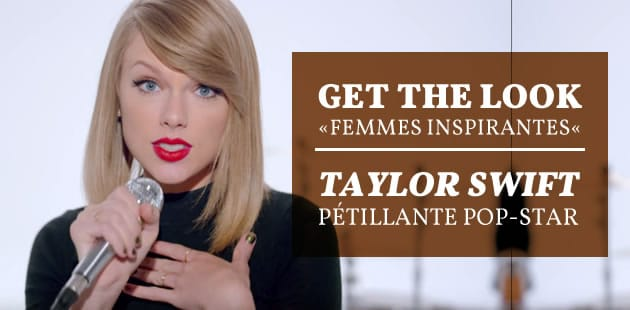 Get the Look « femmes inspirantes » — Taylor Swift, pétillante pop-star