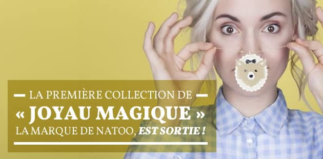 La première collection de «Joyau Magique», la marque de Natoo, est sortie!