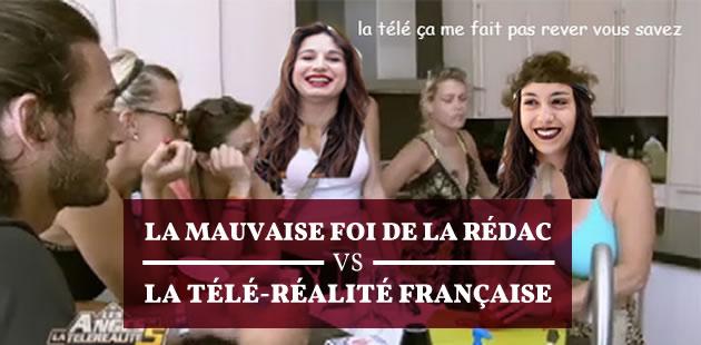 La mauvaise foi de la rédac VS la télé-réalité française