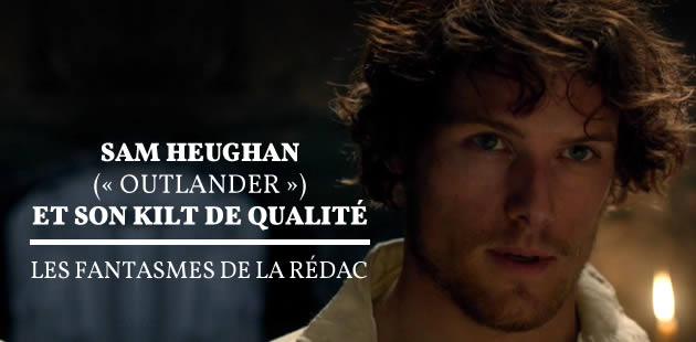 Sam Heughan («Outlander») et son kilt de qualité— Les Fantasmes de la rédac