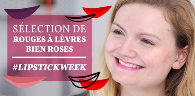 Sélection de rouges à lèvres bien roses #LipstickWeek