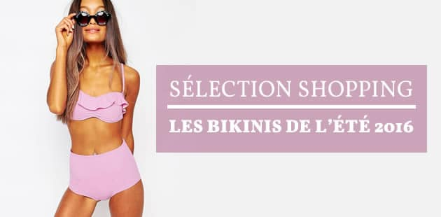 Sélection shopping — Les bikinis de l'été 2016