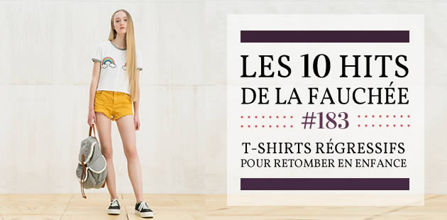 T-shirts régressifs pour retomber en enfance — Les 10 Hits de la Fauchée #183