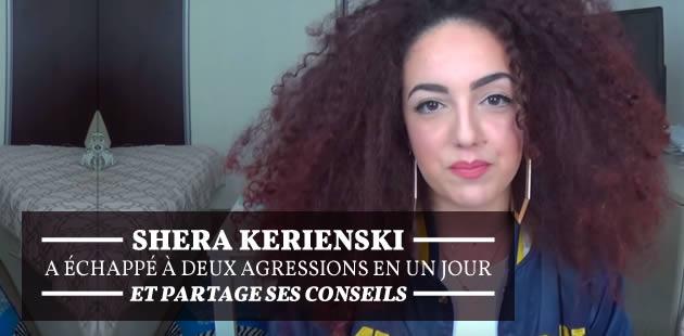 Shera Kerienski a échappé à deux agressions en un jour et partage ses conseils