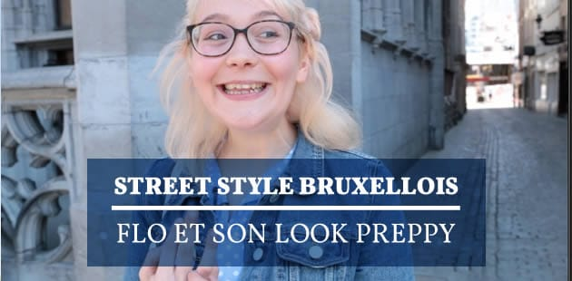 Street Style bruxellois—Flo et son look preppy