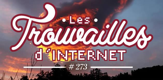 Les trouvailles d'Internet pour bien commencer la semaine #273