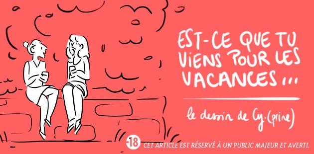 Est-ce que tu viens pour les vacances… — Le dessin de Cy.(prine)