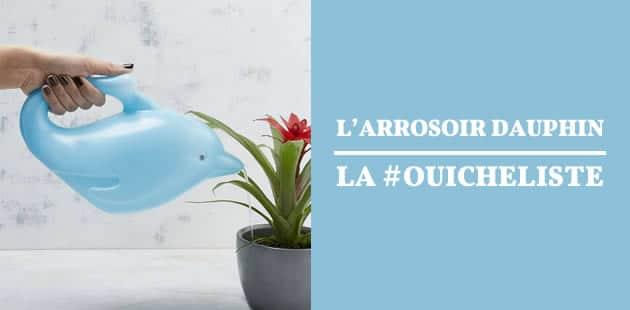 L'arrosoir dauphin — La #OuicheListe