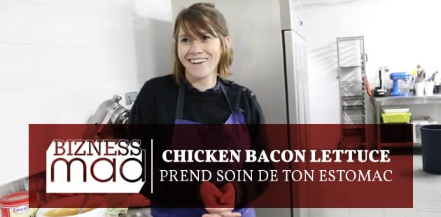BiznessMad — Chicken Bacon Lettuce prend soin de ton estomac