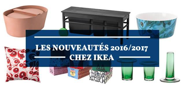 Les nouveautés 2016/2017 chez IKEA
