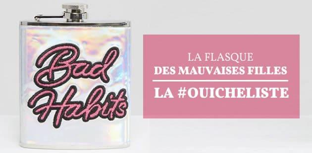 La flasque des mauvaises filles—La #OuicheListe
