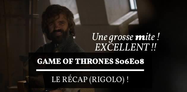 Game of Thrones, S06E08 — Le récap (rigolo)!