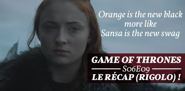 Game of Thrones S06E09 — Le récap (rigolo) !