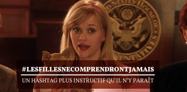 #LesFillesNeComprendrontJamais, un hashtag plus instructif qu'il n'y paraît