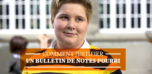 Comment justifier un bulletin de notes pourri