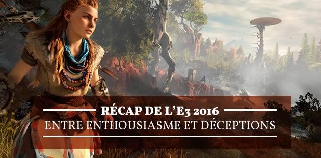 Récap de l'E3 2016, entre enthousiasme et déceptions