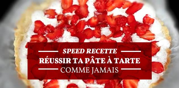 Réussir ta pâte à tarte comme jamais—Speed Recette