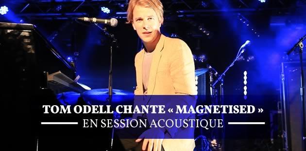 Tom Odell chante « Magnetised » en session acoustique