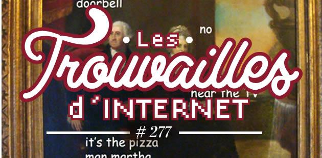 Les trouvailles d'Internet pour bien commencer la semaine #277
