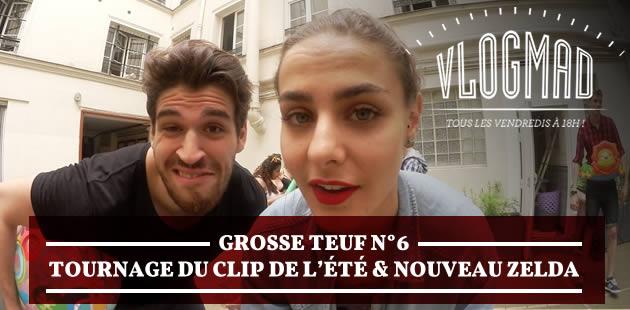 VlogMad n°24—Grosse Teuf n°6, tournage du clip de l'été et nouveau Zelda