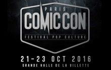 Le Comic Con Paris 2016 vous motive en bande-annonce !