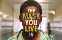 « Sois un homme ! », la dangereuse injonction sociale masculine décryptée dans «The Mask You Live In»