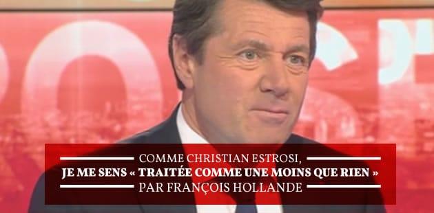Comme Christian Estrosi, je me sens «traitée comme une moins que rien» par François Hollande